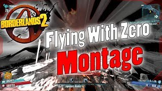 Borderlands 2 | Flying With Zero Montage