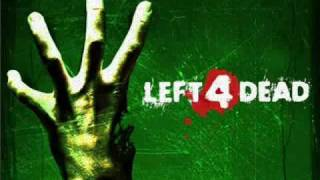 Left 4 Dead Soundtrack- 'Left for Death'