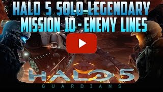 Halo 5 Guardians: Mission 10 Enemy Lines - Solo Legendary Walkthrough [HD 60FPS]