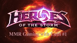 Heroes of The Storm: MMR Gaming with Luffi #1