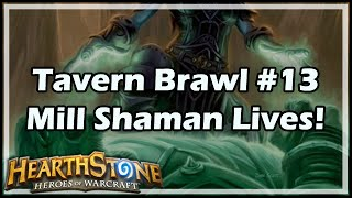 [Hearthstone] Tavern Brawl #13: Mill Shaman Lives!