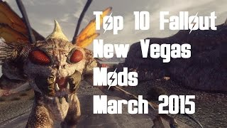 Top 10 Fallout New Vegas Mods - March 2015