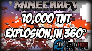 10,000 TNT Explosion! Minecraft : 360° HD (Replay Mod) NO LAG