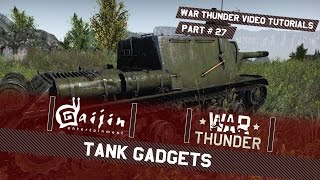 Tank Gadgets - War Thunder Video Tutorials Pt. 27