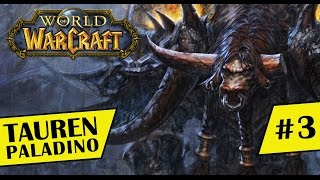 World of Warcraft - Gameplay - Tauren - Paladino #3 [PT-BR]