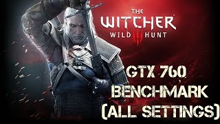 The Witcher 3 - GTX 760 Benchmark (All Settings 1080p)