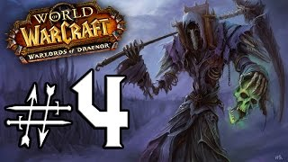 Let's Play | World of Warcraft: Warlords of Draenor | Undead Warlock (Lvl 1 - 100) | Part 4