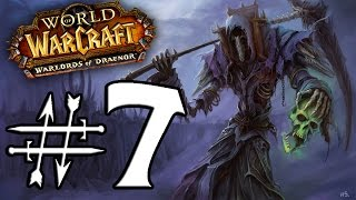 Let's Play | World of Warcraft: Warlords of Draenor | Undead Warlock (Lvl 1 - 100) | Part 7