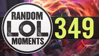 ® Random LoL Moments | Episode 349 (League of Legends)