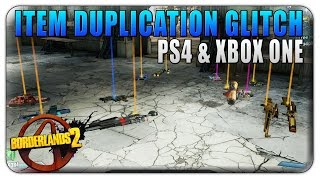 Borderlands 2 Duplication Glitch (PS4 & Xbox One) Borderlands 2 Duplicate Weapons