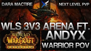 World Of Warcraft: WLS 3v3 Arena Warrior PoV With Andyx!