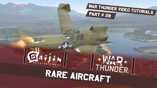 Rare Aircraft - War Thunder Video Tutorials Pt. 28