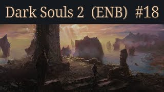 Dark Souls 2 (ENB) - 18 - Lost Sinner, Shaded Woods Exploration, First Red Invasion