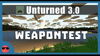 Unturned 3.0 [Карты] - WeaponTest