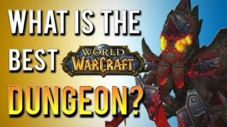 Top 5 Best Dungeons in World of Warcraft
