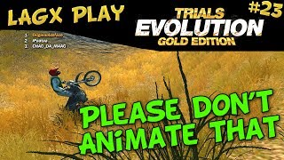 Please don't animate that - LAGx Play Trials Evolution: Gold Edition #23