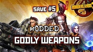Borderlands 2 - Godly Modded Gun Save #5