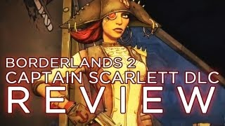 Borderlands 2 - NEW DLC - Captain Scarlett and her Pirate's