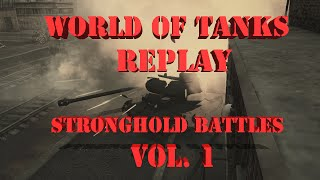 World of Tanks Replay Stronghold Vol 1