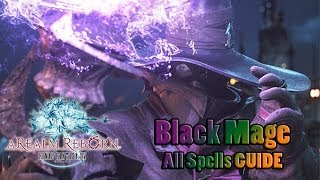 Final Fantasy XIV ARR - Black Mage ALL skill spells guide