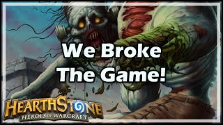 [Hearthstone] We Broke The Game!