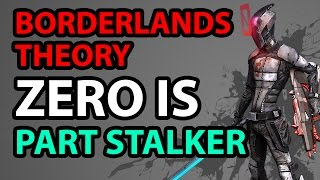 Borderlands Theory - Zero is half stalker