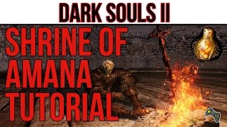 Dark Souls 2 - Shrine of Amana: How to Find the Crumbled Ruins Bonfire & An Estus Flask Shard (HD)