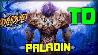 Warcraft 3 Frozen Throne - Карта Paladin TD v0.36! [НЕ В СЕБЕ]