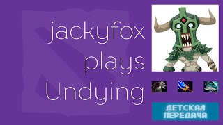 DOTA 2 jackyfox plays Undying
