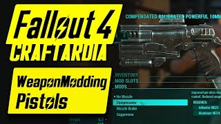 Fallout 4 Weapon Customization - Pistol Modding - Fallout 4 Pistol Mods [CRAFTARDIA]