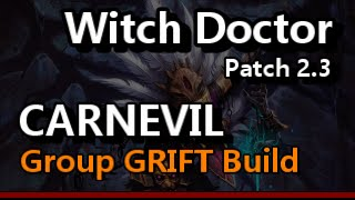 Witch Doctor Carnevil Group GRIFT Build Patch 2.3 Diablo 3 Reaper of Souls