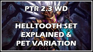 Diablo 3 - PTR 2.3 Witch Doctor - Helltooth Set Explained & Pet Variation