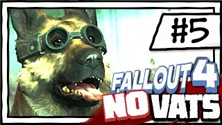 DOGGLES! [5] Fallout 4 NO VATS | SURVIVAL DIFFICULTY | CHALLENGE PLAYTHROUGH