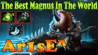 Dota 2 - The Best Magnus In The World - Ar1se^ 6400 MMR vol 9 - Ranked Match Gameplay
