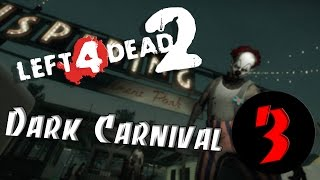 Left 4 Dead 2 - Dark Carnival. Part III
