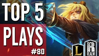 ® Top 5 LoL Plays | Episode 80 (League of Legends)