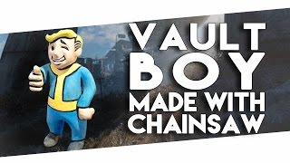 Vault Boy - Made With Chainsaw