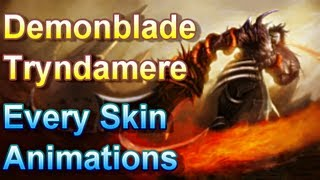 Demonblade Tryndamere - Every Skin Animations - League of Legends