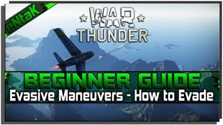 War Thunder - Tutorial and Beginners Guide #6 [Evasive Maneuvers - How to Evade]