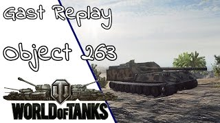 WoT | Gast Replay | Wikinger1904 im Object 263 | PanzerAss | #184