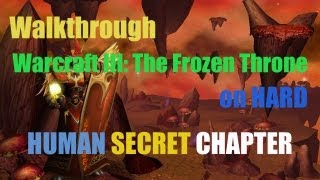 Warcraft III: The Frozen Throne - Human Campaign - Secret Level - The Crossing Walkthrough [HARD]