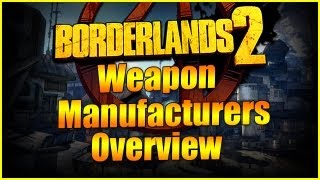 Borderlands 2 - Gun Manufacturer Overview