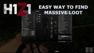 Easy and fast way to find loot in H1Z1! (AR15, Guns, ammo, backpacks and more)
