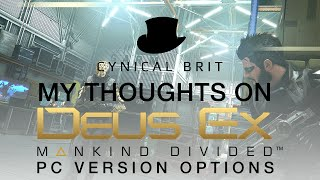 My thoughts on Deus Ex: Mankind Divided PC version options