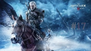 The Witcher 3: Wild Hunt #17 - Чур, Цири, Гонки, Карты