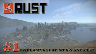 Rust #1 - Explosives for Sips & Antiflip