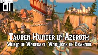 #01: Mulgore #1 - TAUREN HUNTER - LET'S PLAY WORLD OF WARCRAFT