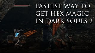 DARK SOULS 2 | (OLD WAY) How to Get HEX Magic in First 10 Minutes