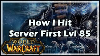 [World of Warcraft] How I Hit Server First 85