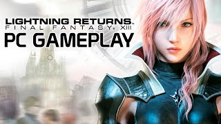 Lightning Returns : Final Fantasy XIII - PC Gameplay